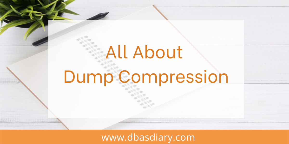All About Dump Compression