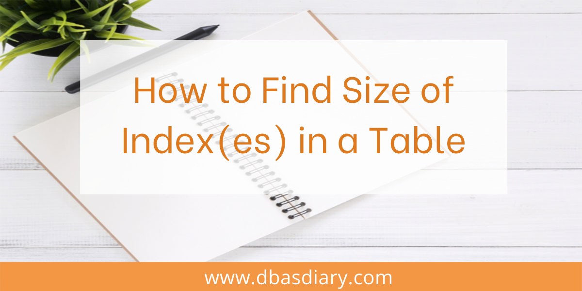 How to Find Size of Index(es) in a Table